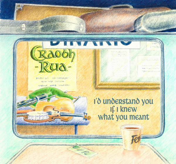I'd Understand You if I Knew What You Meant by Craobh Rua