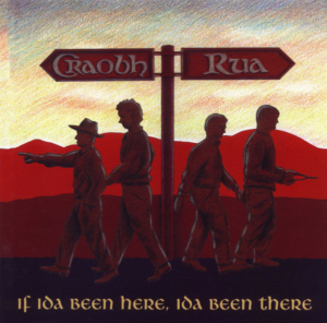 If Ida Been Here, Id a Been There by Craobh Rua