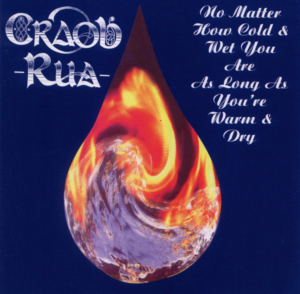 No Matter How Cold and Wet You Are As Long As You're Warm and Dry by Craobh Rua